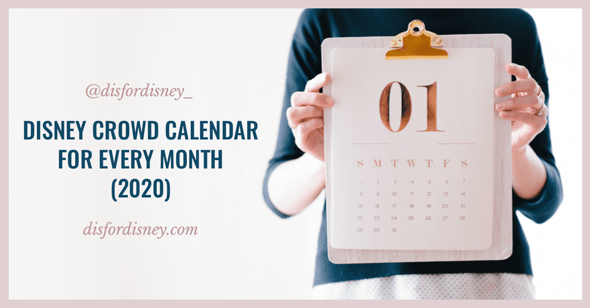 Disney Crowd Calendar for Every Month (2020)