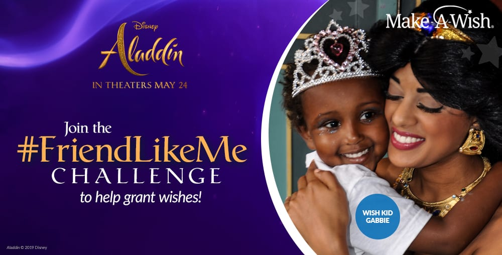 Join the #FriendLikeMe Challenge with Disney's Aladdin and the Make-a-Wish Foundation to Grant Wishes