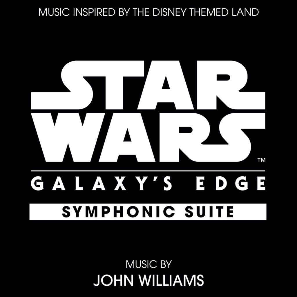 Star Wars: Galaxy's Edge Symphonic Suite by John Williams (Source: Disney/Lucasfilm)