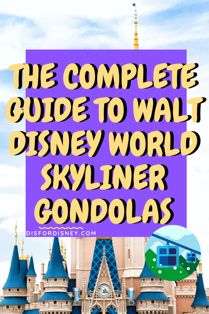 The Complete Guide to Disney Skyliner