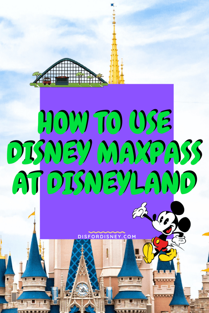 Disney MaxPass at Disneyland: All You Need to Know (2020) Pinterest Pin