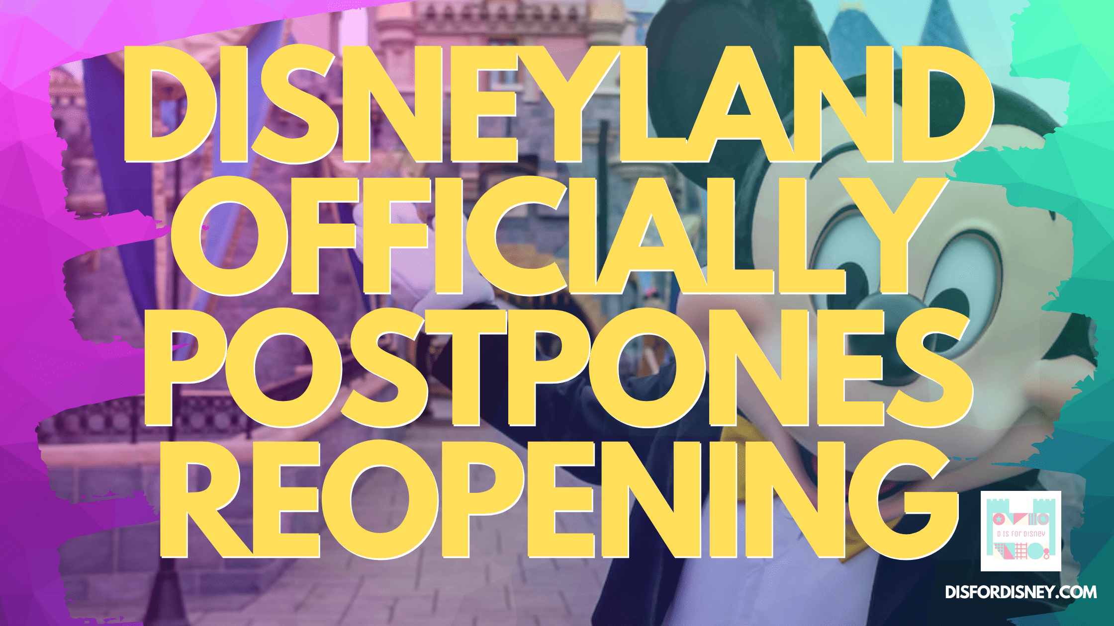 Disneyland-Officially-Postpones-Reopening