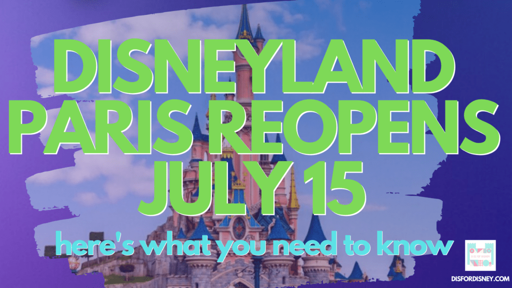 Disneyland Paris Reopens July 15! Here's What You Need to Know