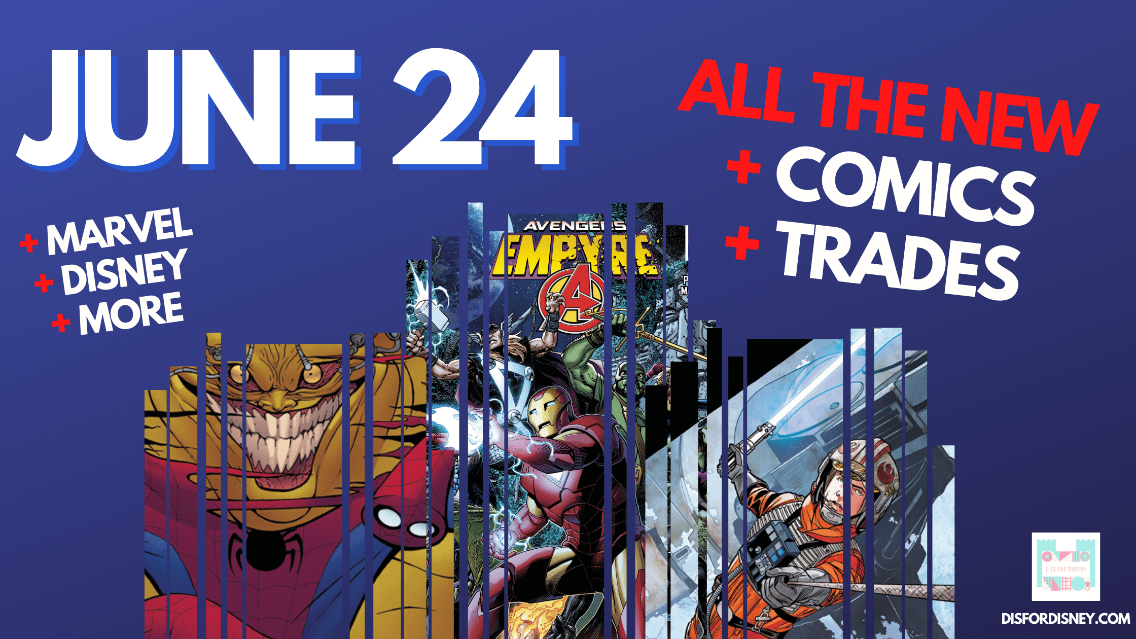 All the New Marvel and Disney Comics Coming Out June 24