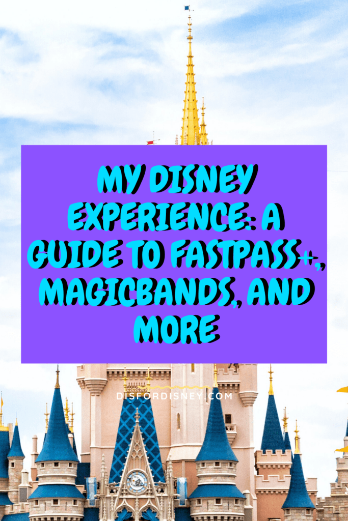 My Disney Experience: A Guide to FastPass+, MagicBands, and More Pinterest Pin