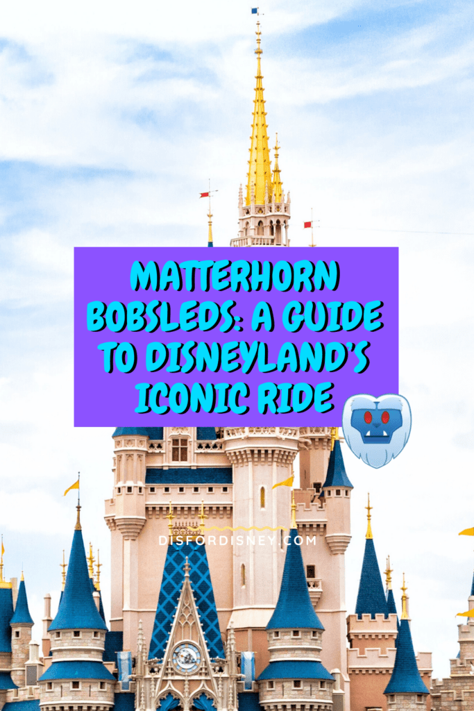 Matterhorn Bobsleds: A Guide to Disneyland's Iconic Ride Pinterest Pin