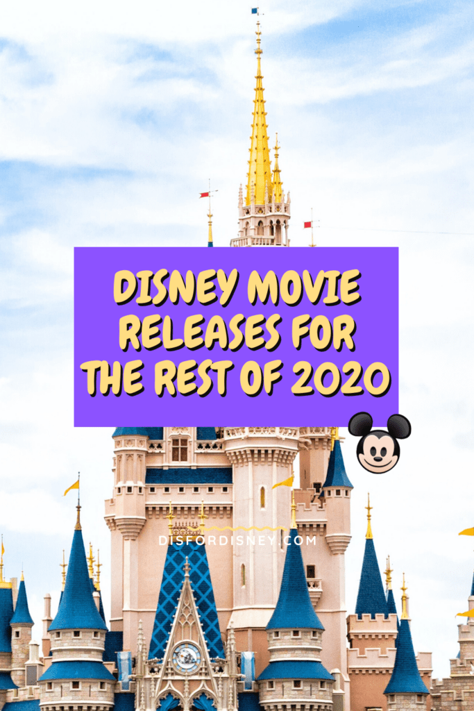 Pinterest Pin for Disney Movie Releases for the Rest of 2020