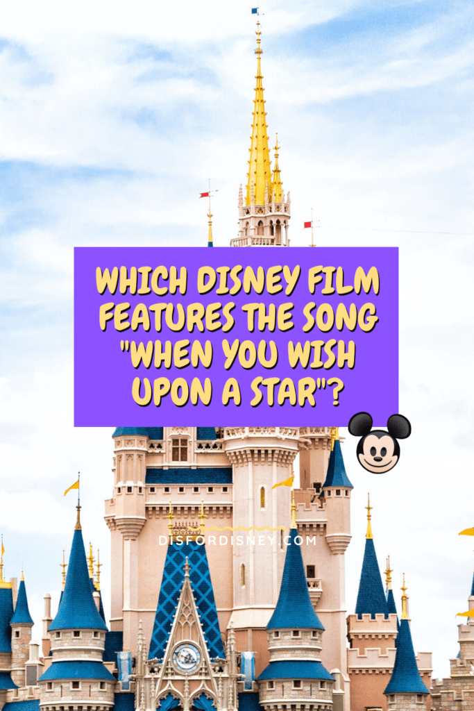 "Pinterest Pin for Which Disney Film Features the Song ""When You Wish Upon a Star""?"