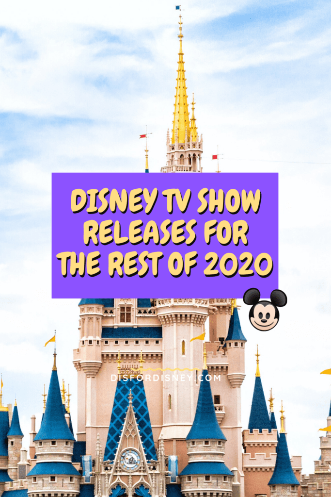 Pinterest Pin for Disney TV Show Releases for the Rest of 2020