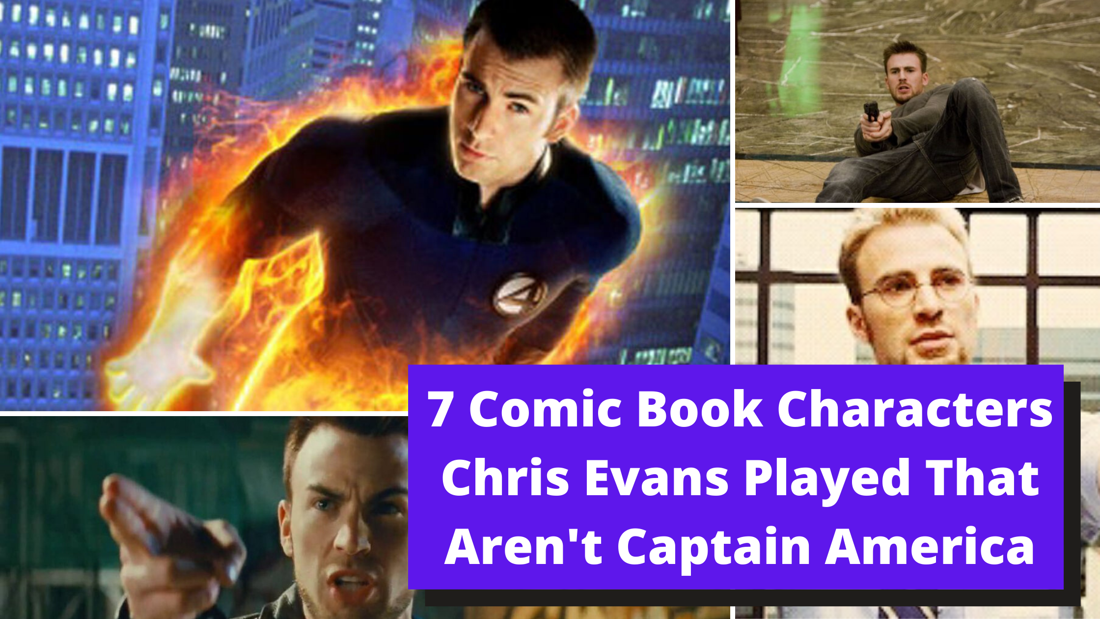 7 Comic Book Characters Chris Evans Played That Aren't Captain America