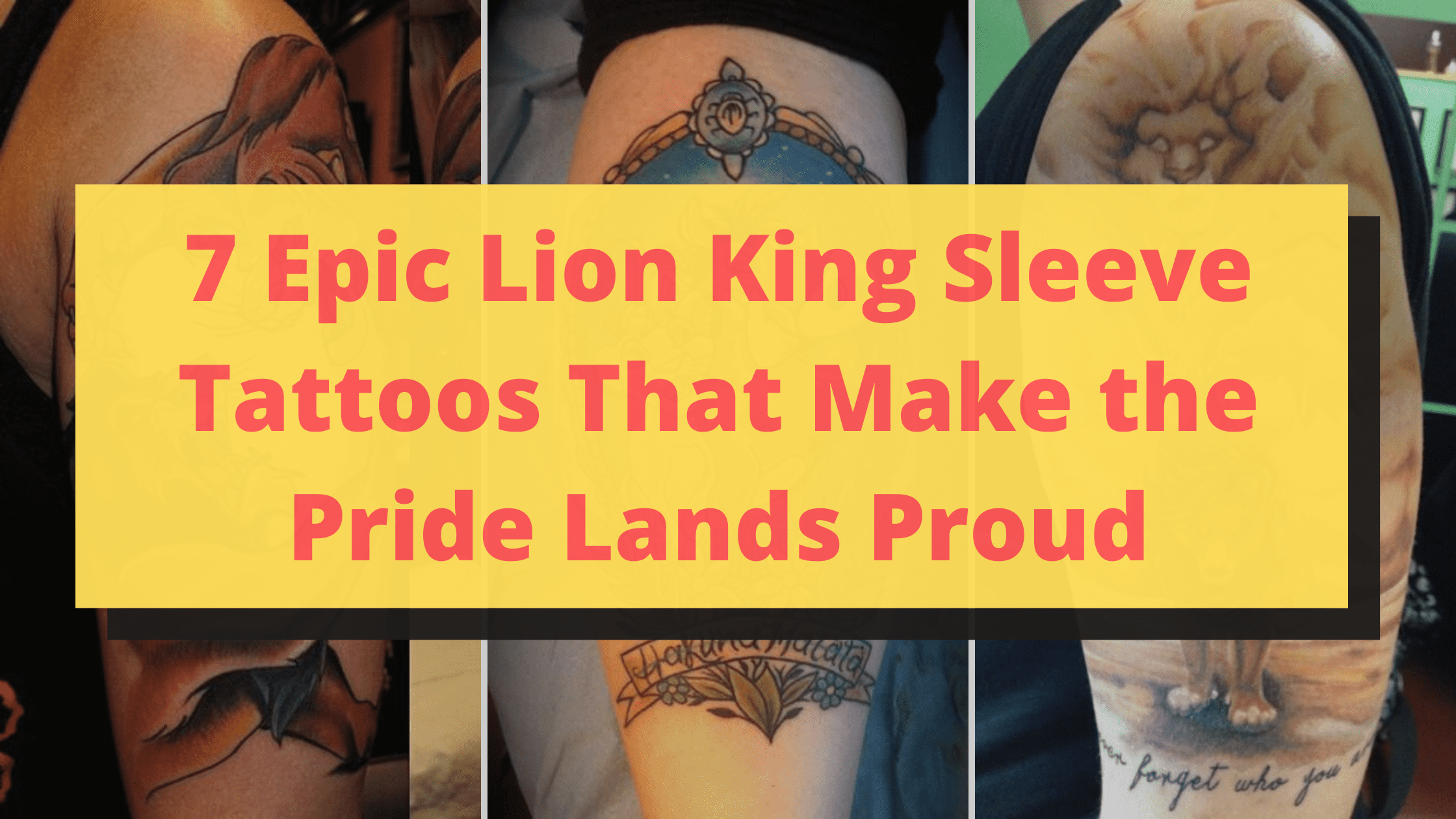 7 Epic Lion King Sleeve Tattoos That Make the Pride Lands Proud