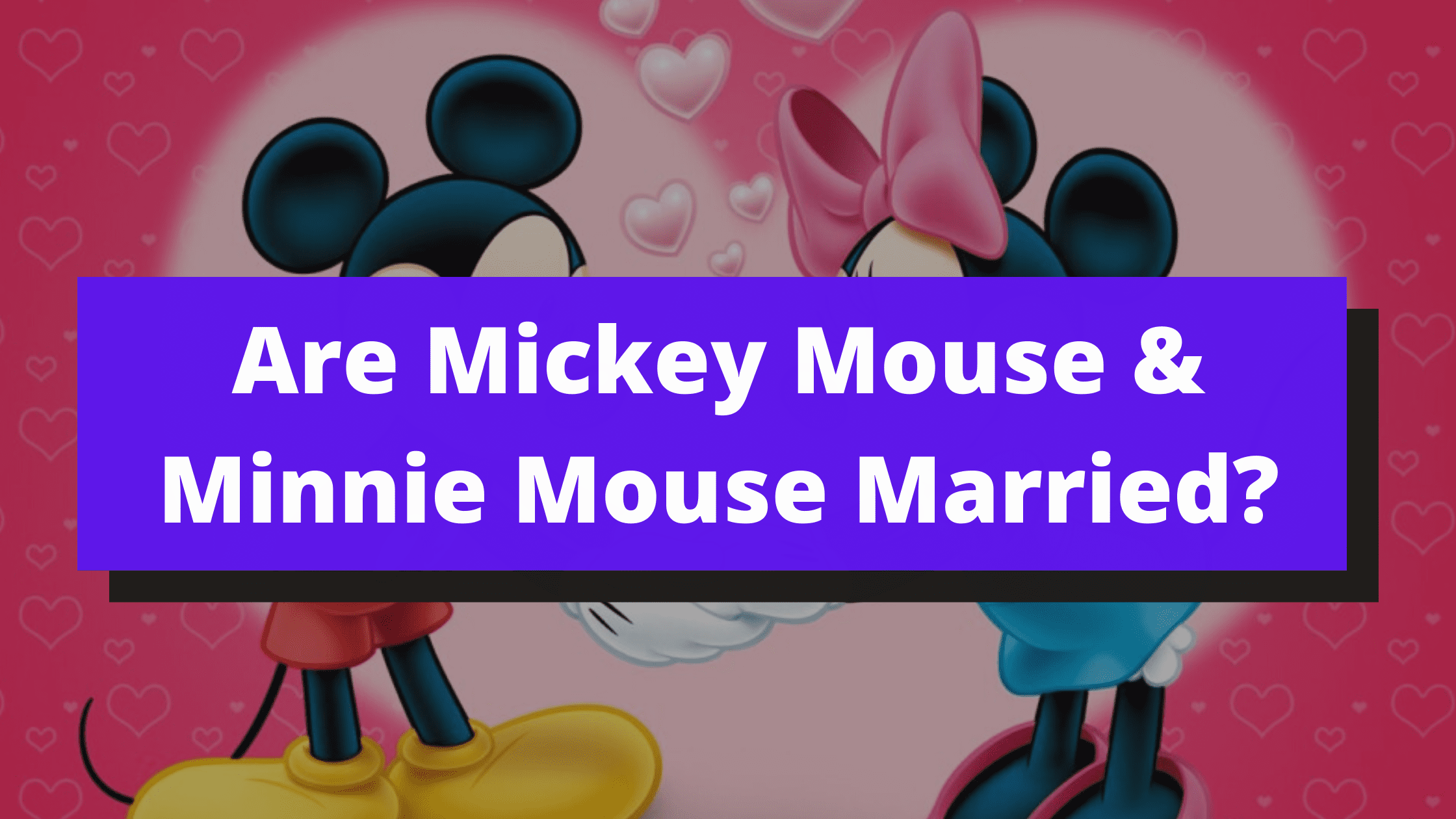 Are Mickey and Minnie Mouse Married, Twins, Related, or Siblings? | Fun Facts