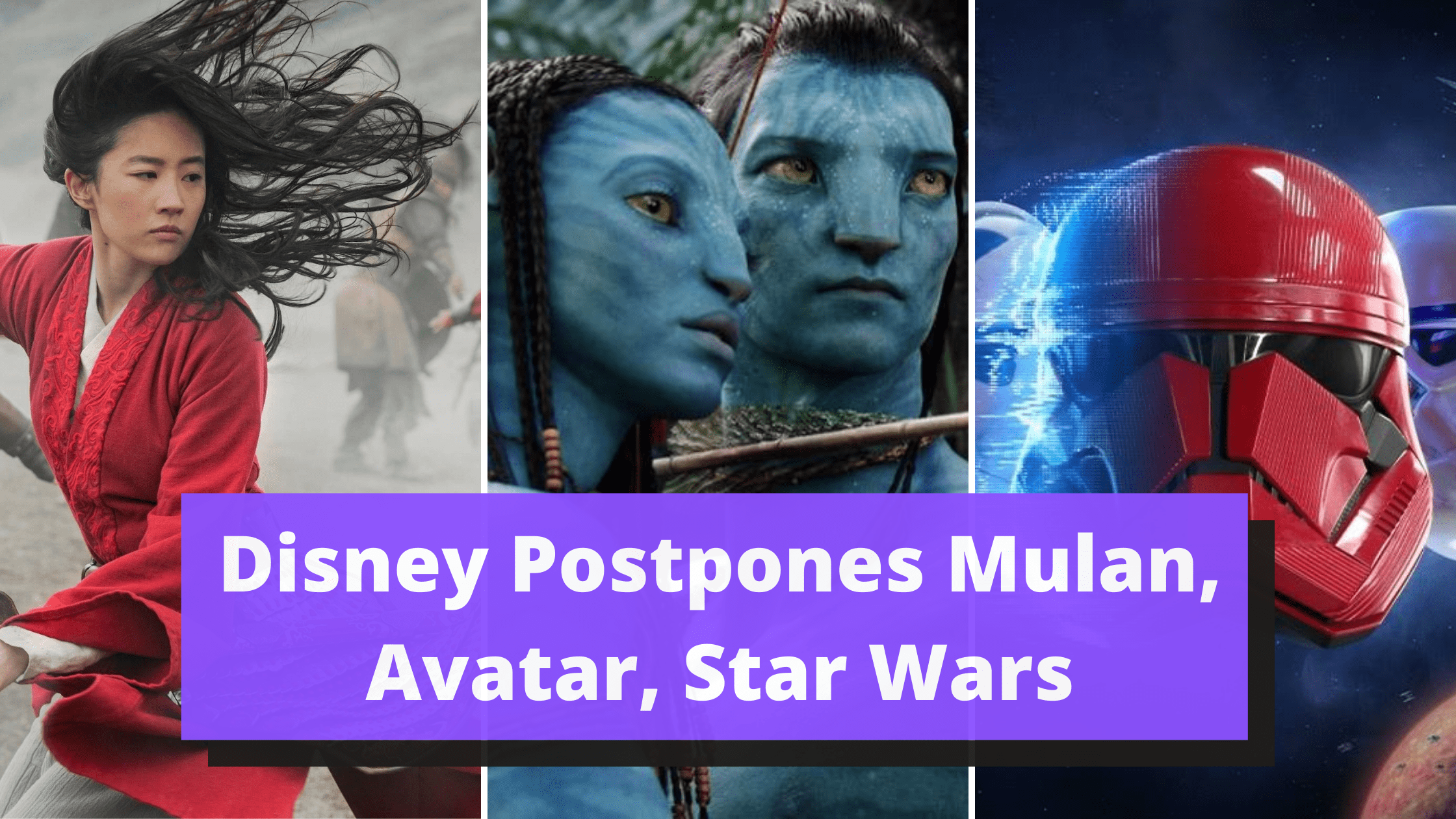 Disney-Postpones-Mulan-Avatar-Star-Wars