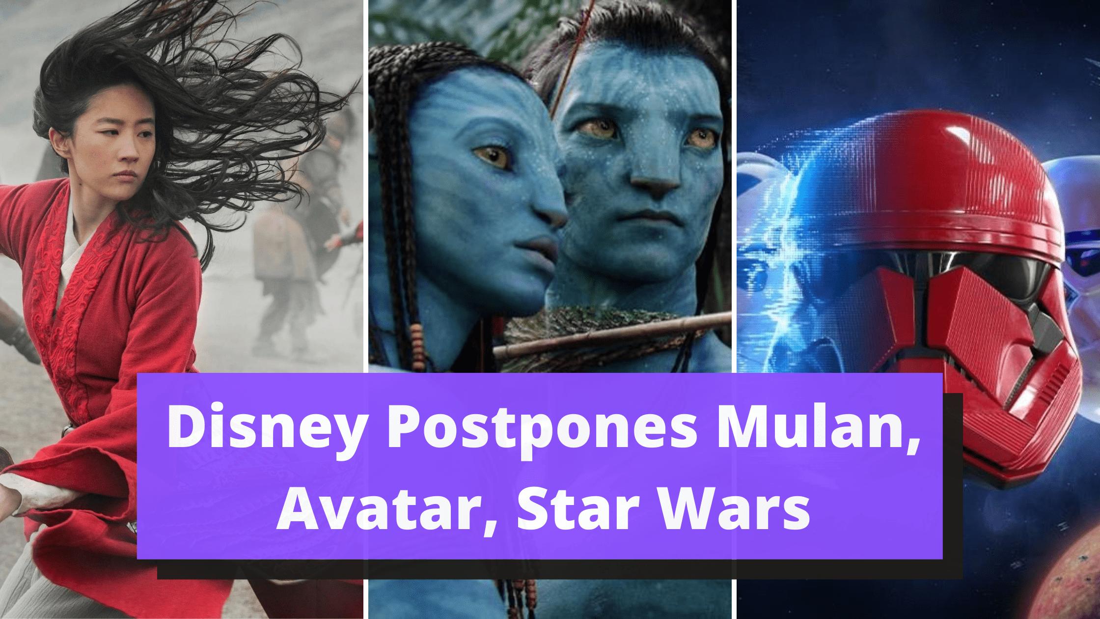 Disney-Postpones-Mulan-Avatar-Star-Wars