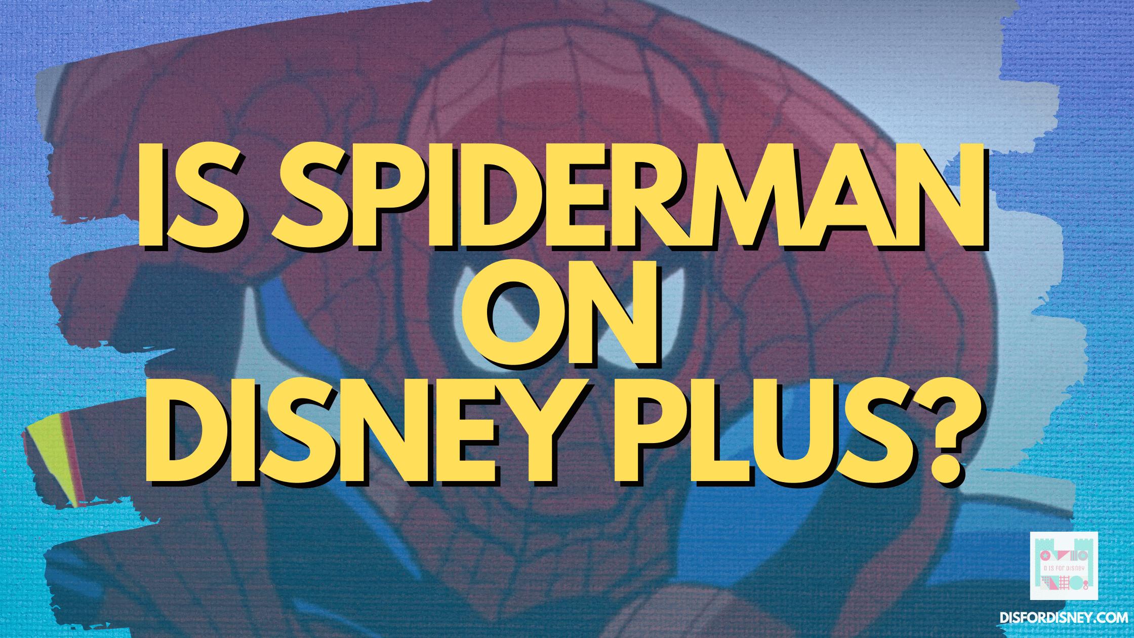 Is Spiderman on Disney Plus?