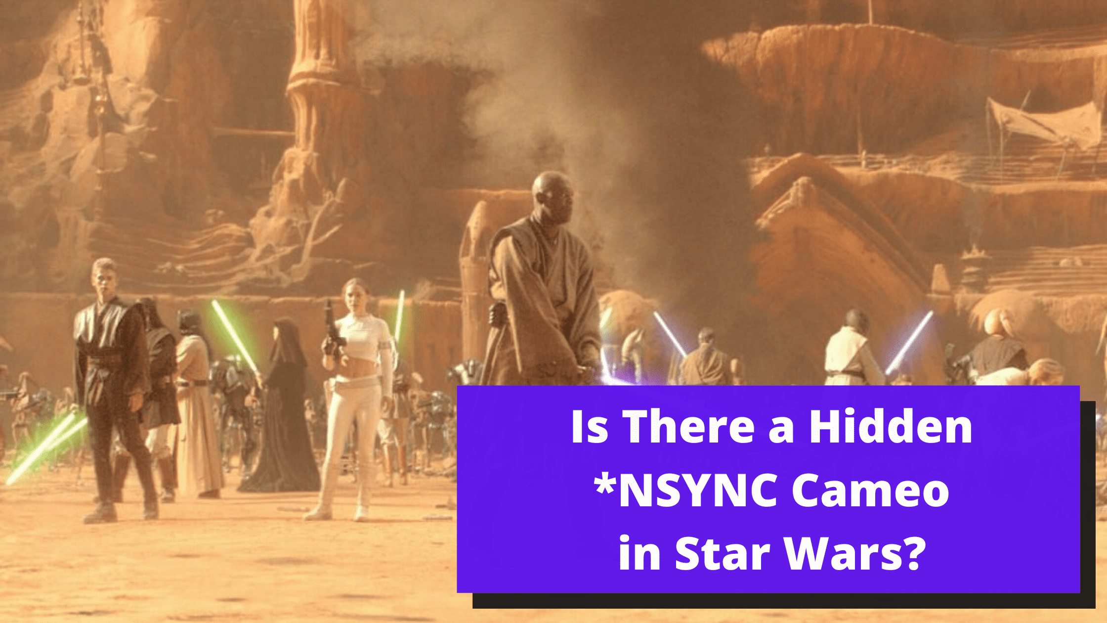Is There a Hidden NSYNC Star Wars Cameo in Episode II?