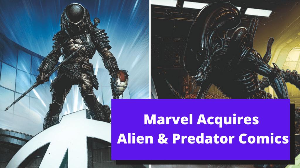 Marvel Comics Acquires Alien & Predator & Alien v. Predator for Avengers Series