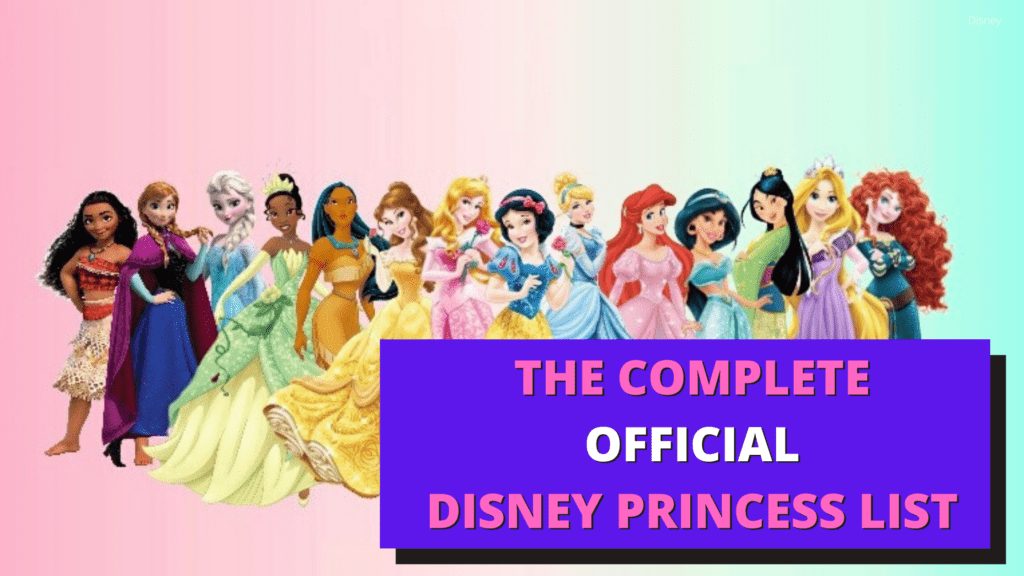 The Complete & Official Disney Princess List for 2020