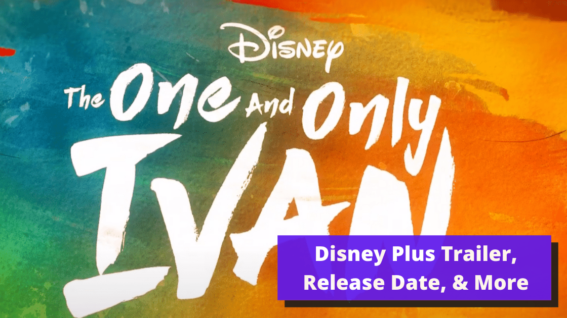 'The One and Only Ivan' Disney Plus | Release Date, Trailer, Cast