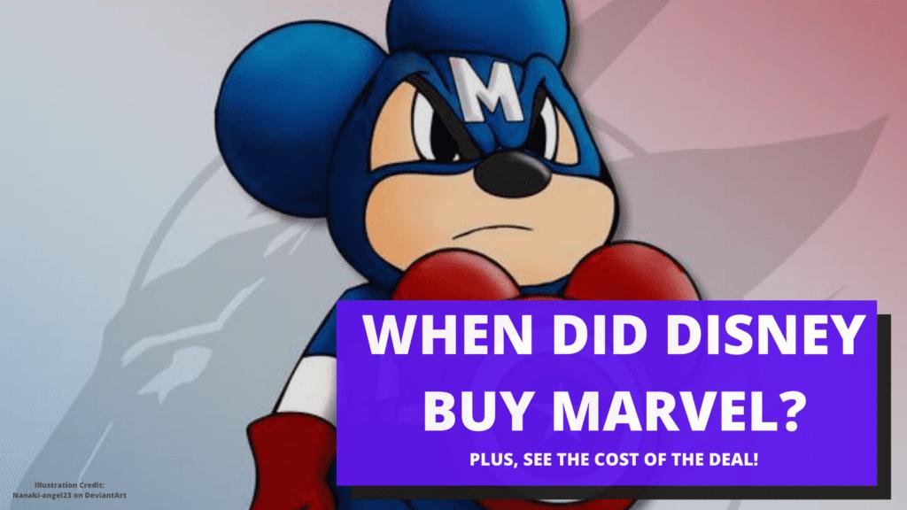 WHEN DID DISNEY BUY MARVEL?