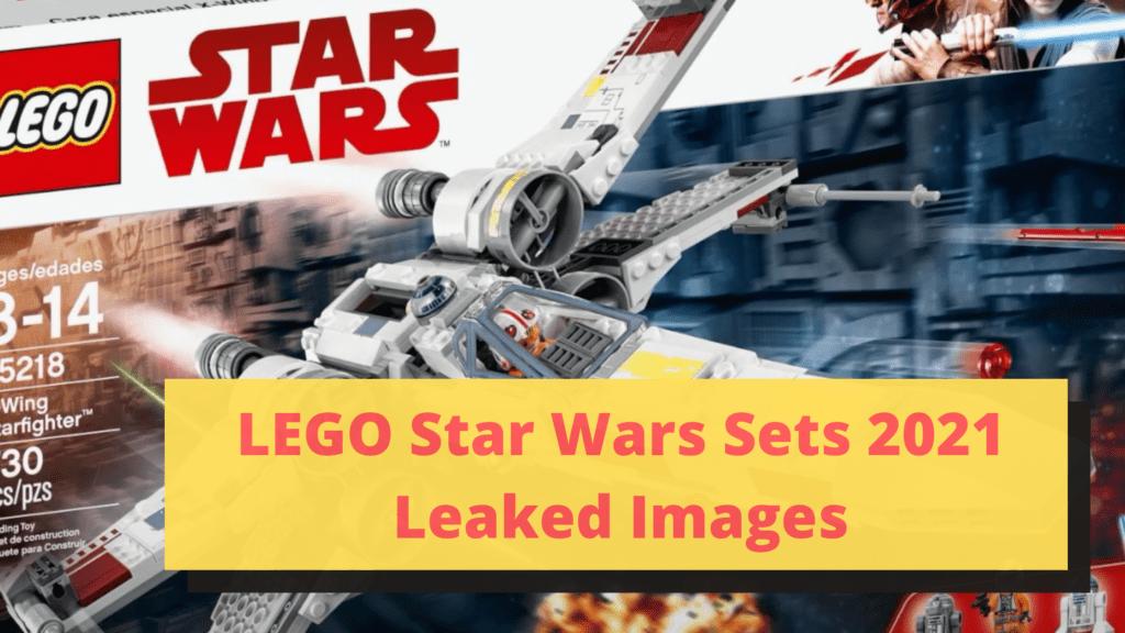 LEGO Star Wars Sets 2021 Leaked Images