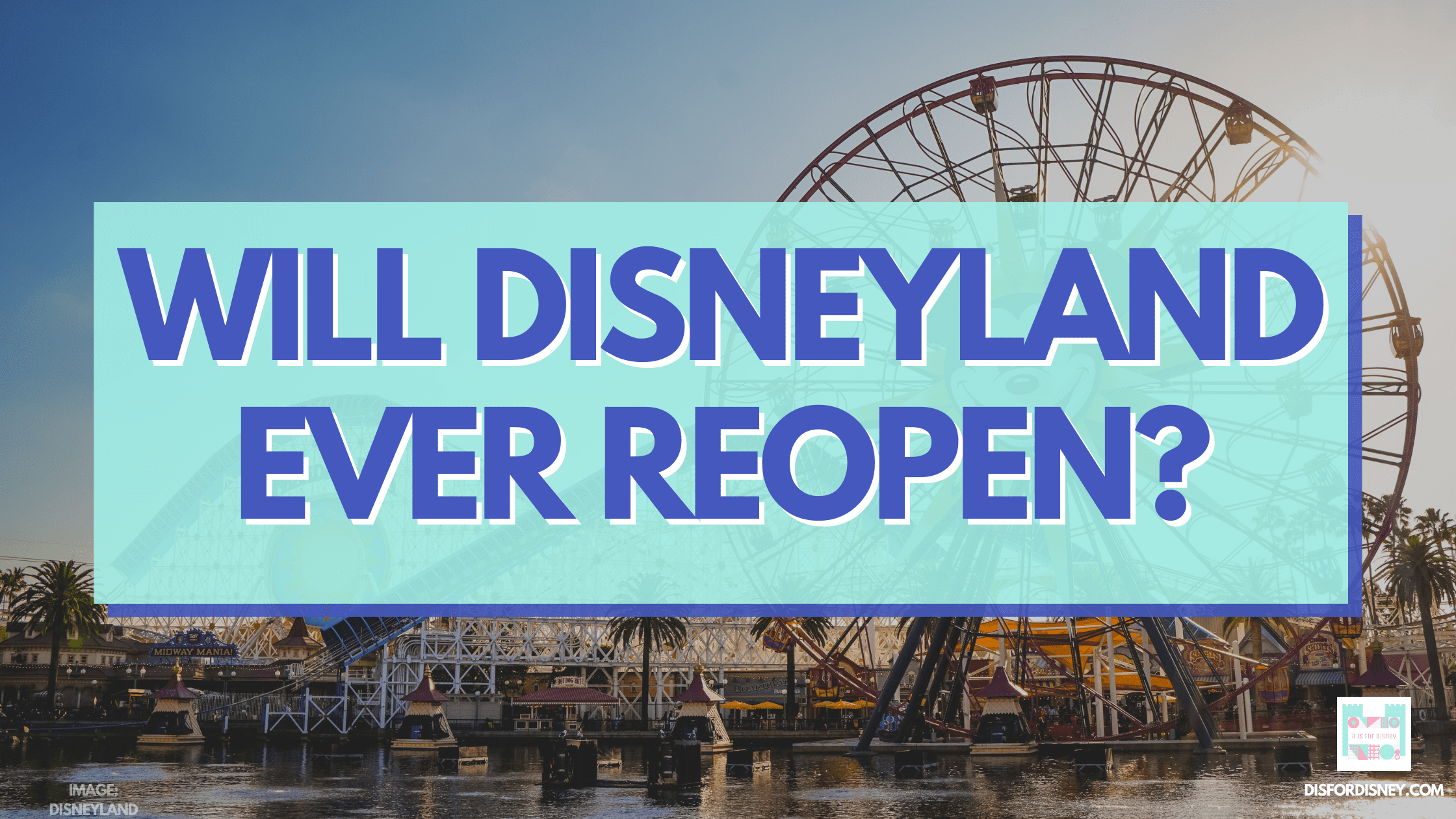 Will Disneyland Ever Reopen?