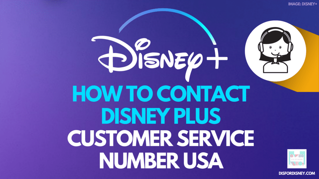 How to Contact Disney Plus Customer Service Number USA