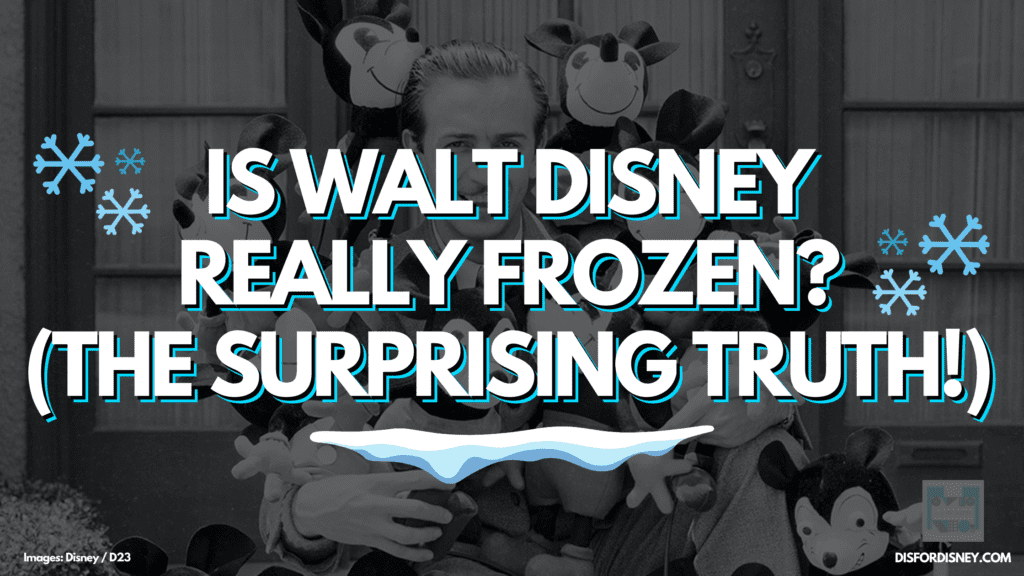 Is Walt Disney Really Frozen? Here's the Surprising Answer!