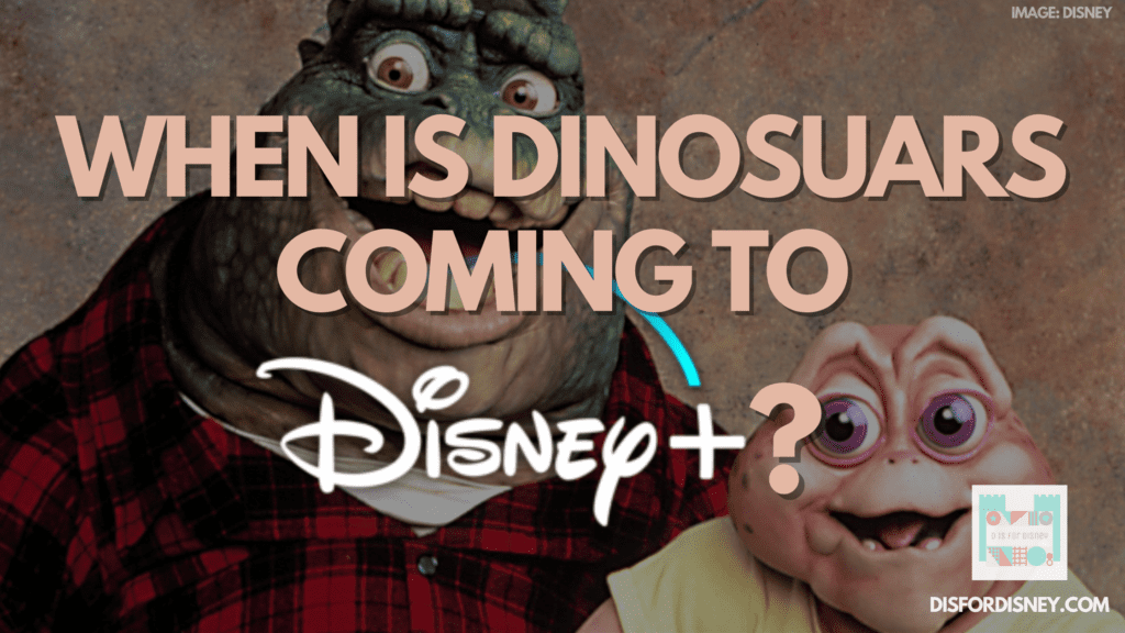 When Does Dinosaurs Come to Disney Plus? Here's the Answer!