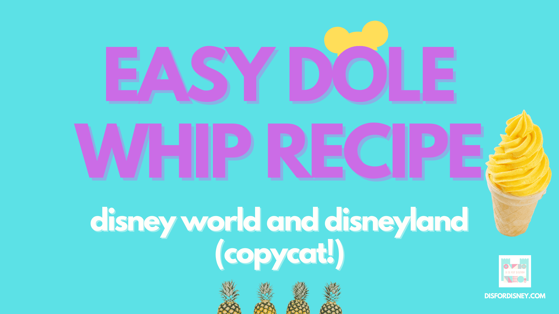 EASY Dole Whip Recipe Disney World and Disneyland (Copycat!)