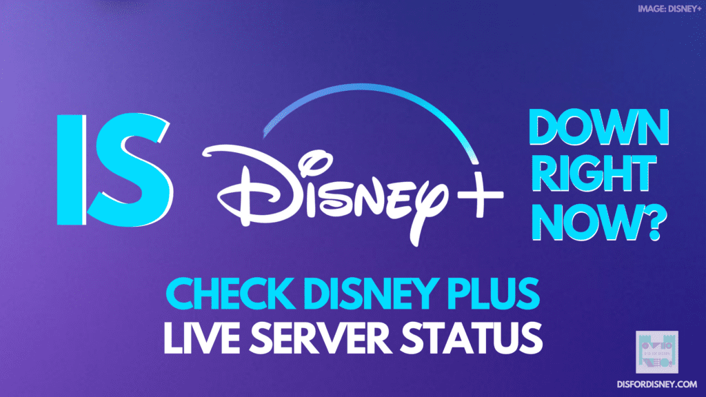 Is Disney Plus Down Right Now? Check Disney+ Server Status