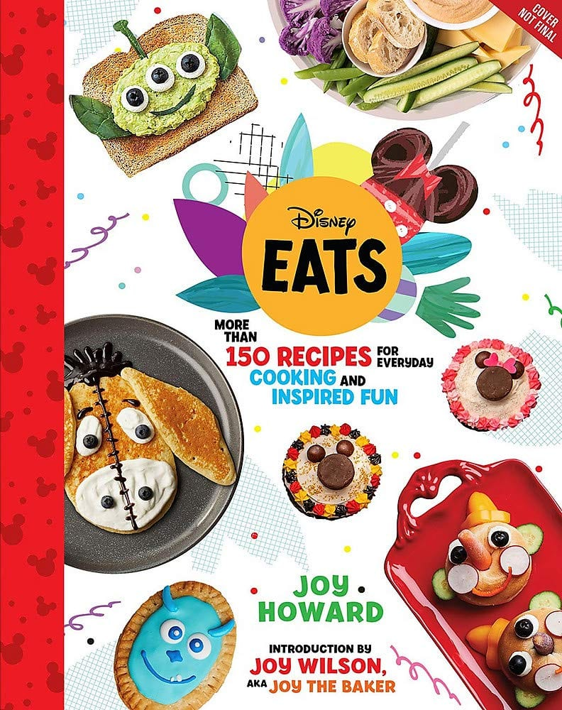 Disney Eats: More than 150 Recipes for Everyday Cooking and Inspired Fun [Source: Amazon]