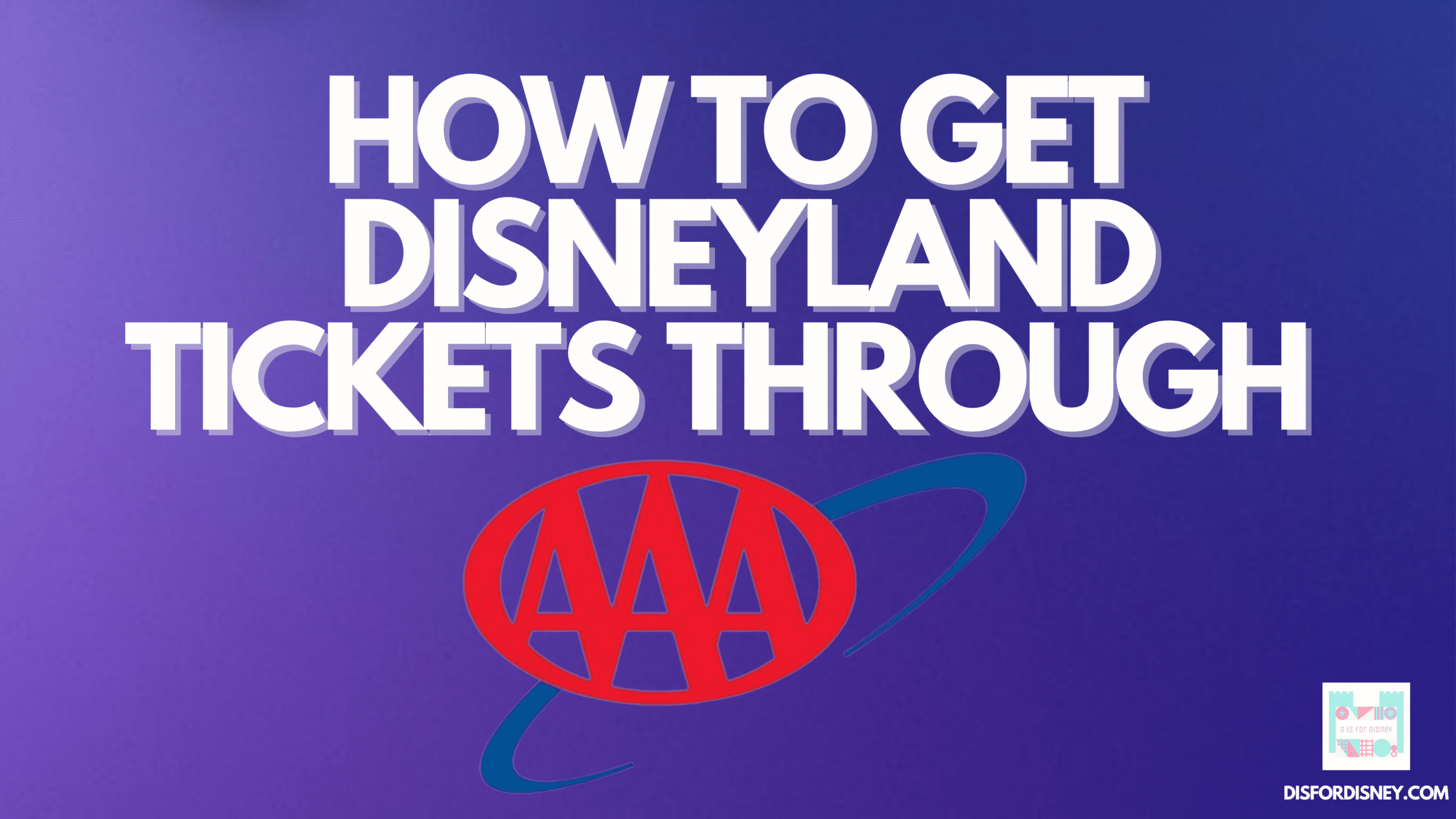 AAA Disneyland Tickets