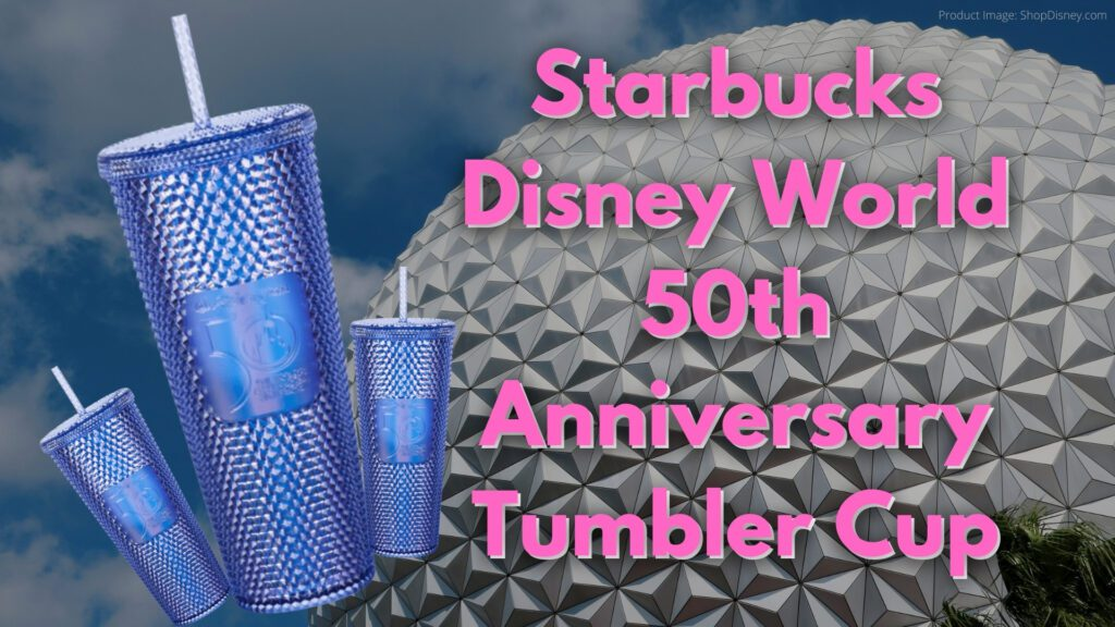 Starbucks Disney 50th Anniversary Cup Tumbler at WDW